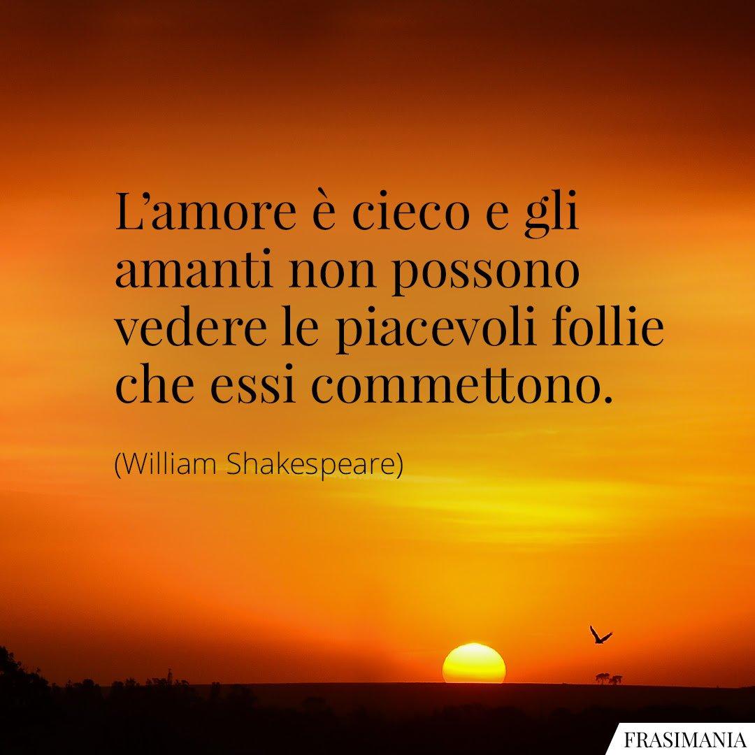 frasi-amore-cieco-follie-shakespeare